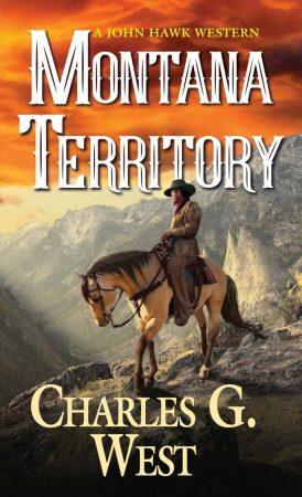 Montana Territory, Book 3 of the John Hawk Series