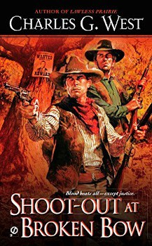 shoot-out at broken bow charles g west, Large Print,Stand-alone