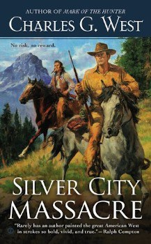 silver city massacre charles g west , Large Print,Stand-alone